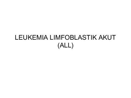 Leukemia Limfoblastik Akut (ALL) dan belum